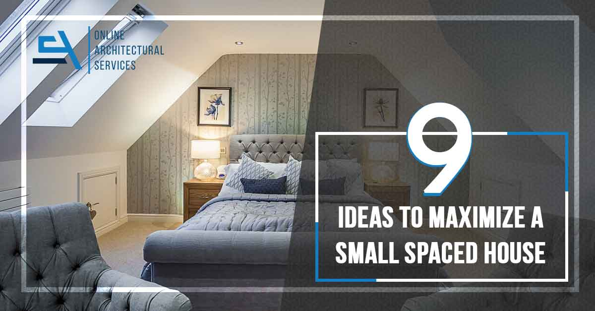 9 Ideas to Maximize a Small Spaced House