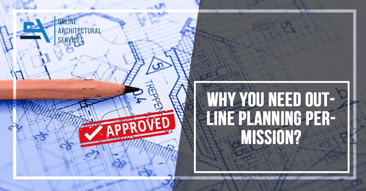 Why you need Outline Planning Permission