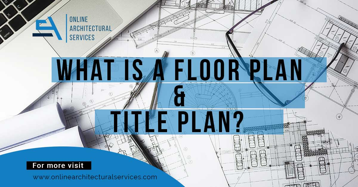 what-is-a-floor plan-&-title-plan-OAS